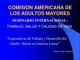 COMISION AMERICANA DE LOS ADULTOS MAYORES
