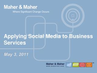 Applying Social Media to Business Services May 3, 2011