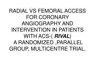 Sanjit jolly, salim yusuf, john cairns et al. Lancet vol 377, april 23, 2011.