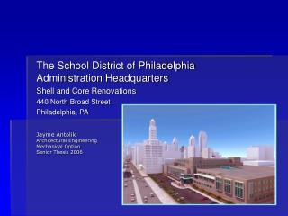 The School District of Philadelphia Administration Headquarters Shell and Core Renovations