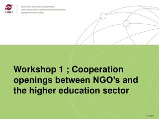 Workshop 1 ; Cooperation openings between NGO's and the higher education sector