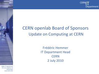 CERN  openlab  Board of Sponsors Update on Computing at CERN