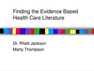 Finding the Evidence Based Health Care Literature