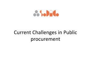 Current Challenges  in Public  procurement