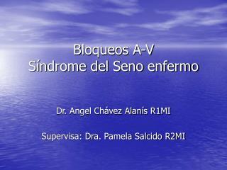 Bloqueos A-V Síndrome del Seno enfermo