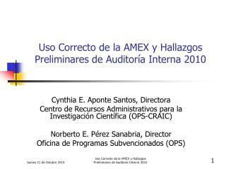 Uso Correcto de la AMEX y Hallazgos Preliminares de Auditoría Interna 2010