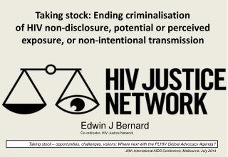 Edwin J Bernard Co- ordinator , HIV Justice Network