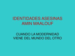 IDENTIDADES ASESINAS AMIN MAALOUF
