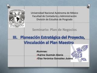 Alumnas: Karina Guzmán Alanís Elsa Verónica González Juárez