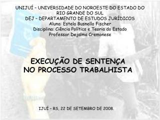 EXECU��O DE SENTEN�A NO PROCESSO TRABALHISTA