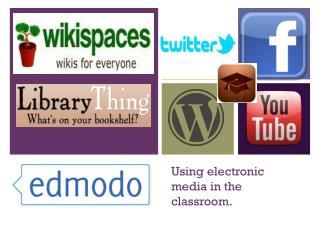 Using electronic  media in the classroom.