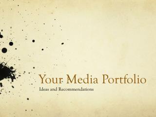 You r Media Portfolio