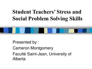 Student Teachers  Stress and Social Problem Solving Skills
