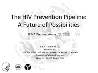 The HIV Prevention Pipeline: A Future of Possibilities