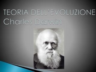 TEORIA DELL�EVOLUZIONE Charles Darwin