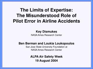 The Limits of Expertise: The Misunderstood Role of  Pilot Error in Airline Accidents