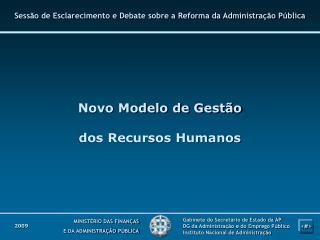 Novo Modelo de Gestão  dos Recursos Humanos
