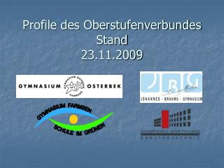 Profile des Oberstufenverbundes Stand  23.11.2009