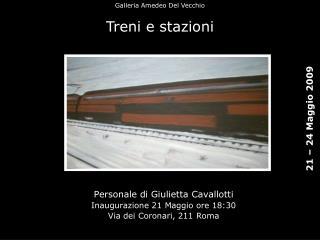 Personale di Giulietta Cavallotti Inaugurazione 21 Maggio ore 18:30 Via dei Coronari, 211 Roma