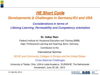 HE Short Cycle   Developments  &  Challenges  in Germany/EU  and  USA Considerations  in  terms of