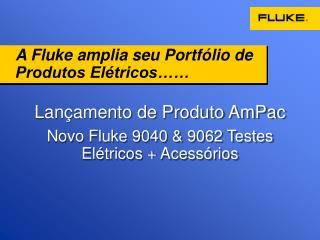 A Fluke amplia seu Portfólio de Produtos Elétricos……