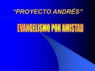 """""""PROYECTO ANDRÉS"""""""