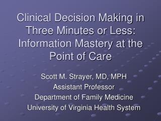 Clinical Decision Making in Three Minutes or Less:  Information Mastery at the Point of Care