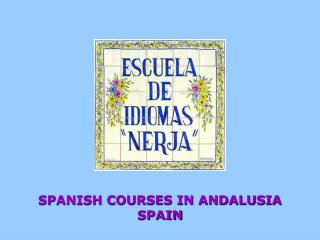 SPANISH COURSES IN ANDALUSIA SPAIN