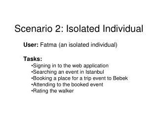Scenario  2: Isolated Individual