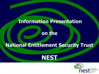 Information Presentation   on the National Entitlement Security Trust NEST