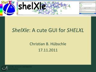 ShelXle : A cute GUI for  SHELXL