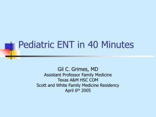 Pediatric ENT in 40 Minutes