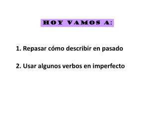 HOY  VAMOS  A: