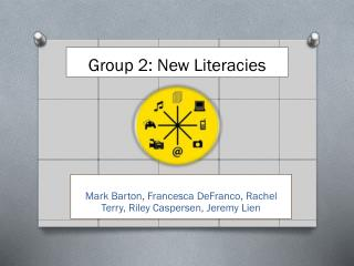 Group 2: New Literacies
