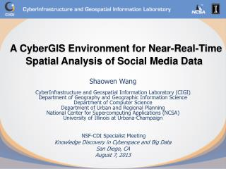 A CyberGIS Environment for Near-Real-Time Spatial  Analysis of  Social Media Data