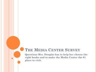 The Media Center Survey