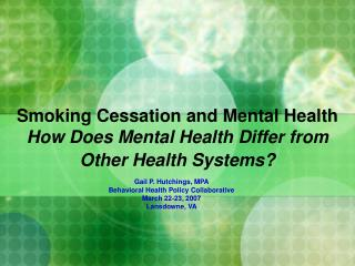 Smoking Cessation and Mental Health How Does Mental Health Differ from Other Health Systems?