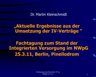 """Dr. Martin Kleinschmidt """"Aktuelle Ergebnisse aus der Umsetzung der IV-Verträge """""""