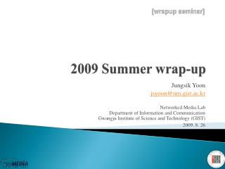 2009 Summer  wrap-up