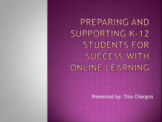 preparing and supporting K-12 students for success with online learning