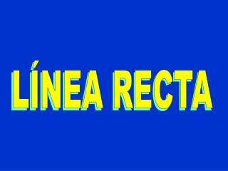 L�NEA RECTA