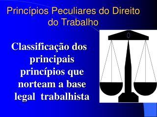 Princípios Peculiares do Direito do Trabalho