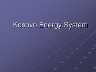 Kosovo Energy System