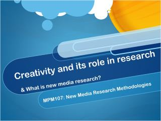 Creativity and its role in research