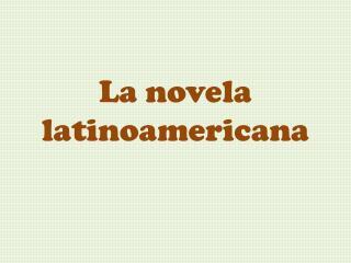 La novela latinoamericana