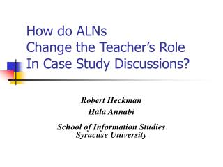 How do ALNs  Change the Teacher's Role  In Case Study Discussions?