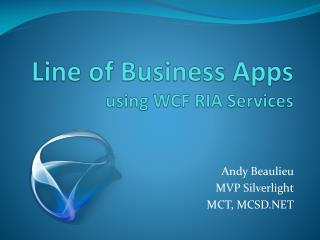 Line of Business Apps using  WCF  RIA Services