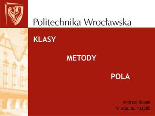 KLASY  METODY POLA