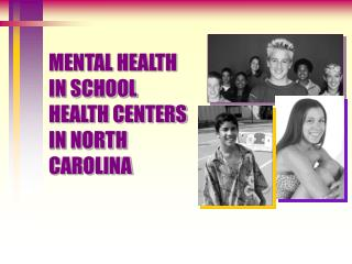 MENTAL HEALTH  IN SCHOOL HEALTH CENTERS IN NORTH CAROLINA