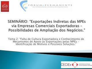 Falta de Cultura Exportadora pelas  MPEs  - Principais Características :